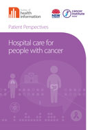 Patient Perspectives: Hospital care for people with cancer